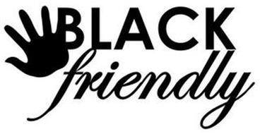 BLACK FRIENDLY
