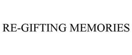 RE-GIFTING MEMORIES