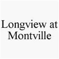 LONGVIEW AT MONTVILLE