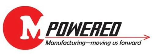 MPOWERED MANUFACTURING-MOVING US FORWARD