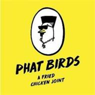 PB PHAT BIRDS A FRIED CHICKEN JOINT