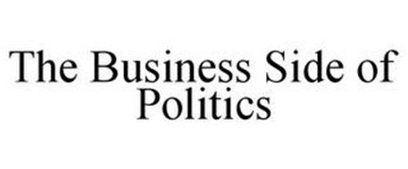 THE BUSINESS SIDE OF POLITICS