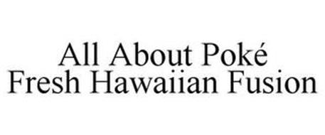ALL ABOUT POK¿ FRESH HAWAIIAN FUSION