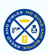 NO GUNS AND BUTTER, BREAD AND BIBLES X