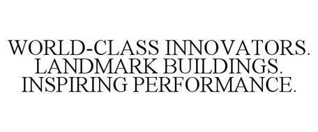 WORLD-CLASS INNOVATORS. LANDMARK BUILDINGS. INSPIRING PERFORMANCE.