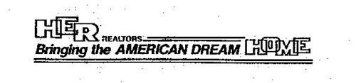 HER REALTORS BRINGING THE AMERICAN DREAM HOME