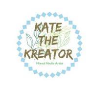 KATE THE KREATOR MIXED MEDIA ARTIST