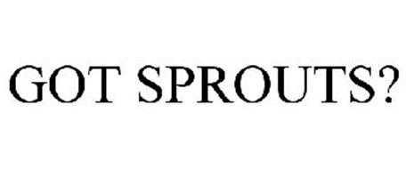 GOT SPROUTS?