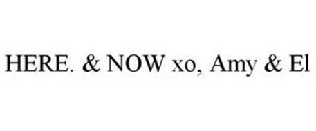 HERE. & NOW XO, AMY & EL
