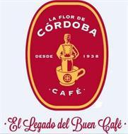 LA FLOR DE CÓRDOBA DESDE 1938 CAFÉ EL LEGADO DEL BUEN CAFÉ