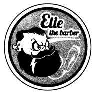 ELIE THE BARBER
