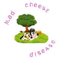 MAD CHEESE DISEASE