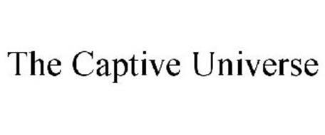 THE CAPTIVE UNIVERSE