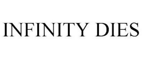 INFINITY DIES