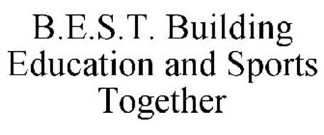 B.E.S.T. BUILDING EDUCATION AND SPORTS TOGETHER