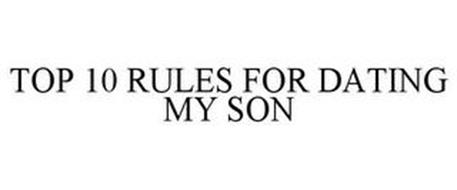TOP 10 RULES FOR DATING MY SON