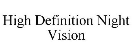HIGH DEFINITION NIGHT VISION