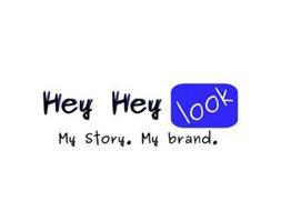 HEY HEY LOOK MY STORY. MY BRAND.