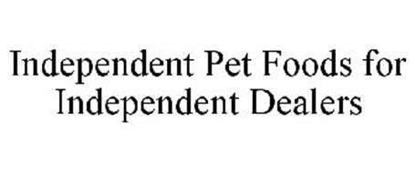 INDEPENDENT PET FOODS FOR INDEPENDENT DEALERS