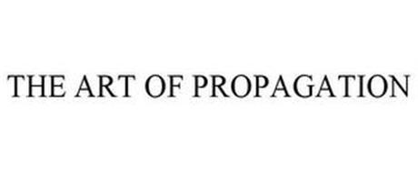 THE ART OF PROPAGATION