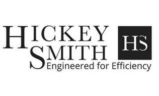 HS HICKEY SMITH ENGINEERED FOR EFFICIENCY