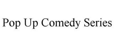 POP UP COMEDY SERIES