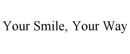 YOUR SMILE, YOUR WAY