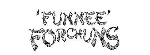 'FUNNEE' FORCHUNS