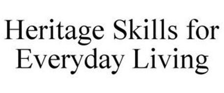 HERITAGE SKILLS FOR EVERYDAY LIVING