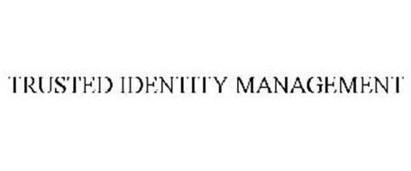 TRUSTED IDENTITY MANAGEMENT
