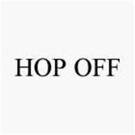 HOP OFF