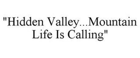 """HIDDEN VALLEY...MOUNTAIN LIFE IS CALLING"""
