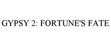 GYPSY 2: FORTUNE'S FATE
