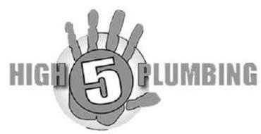 High 5 Plumbing Trademark Of High 5 Plumbing Inc Serial
