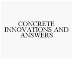 CONCRETE INNOVATIONS AND ANSWERS