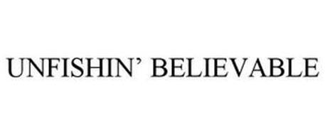 UNFISHIN' BELIEVABLE