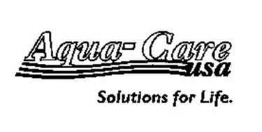 AQUA-CARE USA SOLUTIONS FOR LIFE.