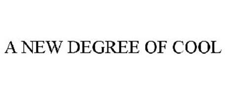 A NEW DEGREE OF COOL