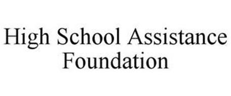 HIGH SCHOOL ASSISTANCE FOUNDATION