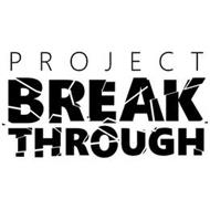 PROJECT BREAK THROUGH