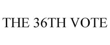 THE 36TH VOTE