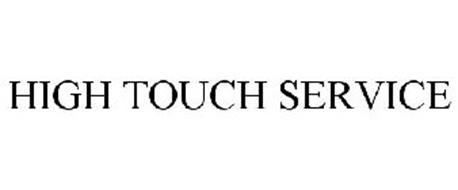 HIGH TOUCH SERVICE