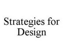 STRATEGIES FOR DESIGN