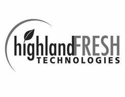 HIGHLANDFRESH TECHNOLOGIES