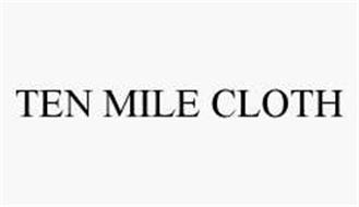 TEN MILE CLOTH