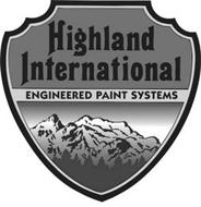 HIGHLAND INTERNATIONAL ENGINEERED PAINTS