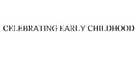 CELEBRATING EARLY CHILDHOOD