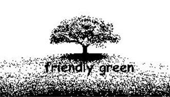 FRIENDLY GREEN