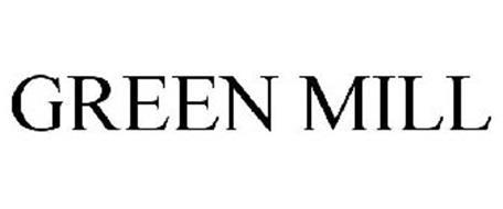 GREEN MILL