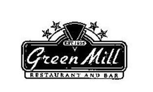 GREEN MILL RESTAURANT AND BAR EST. 1935